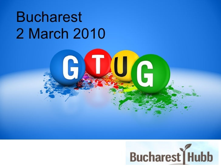 First Bucharest GTUG event 02 Mar 2010
