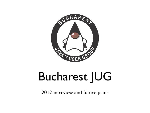 Bucharest JUG2012 in review and future plans