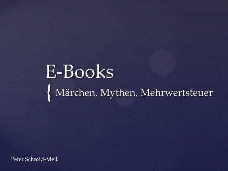E-Books            { Märchen, Mythen, MehrwertsteuerPeter Schmid-Meil