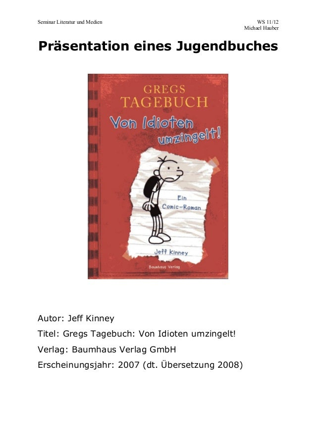 Seminar Literatur und Medien WS 11/12 Michael Hauber Präsentation eines Jugendbuches Autor: Jeff Kinney Titel: Gregs Tageb...