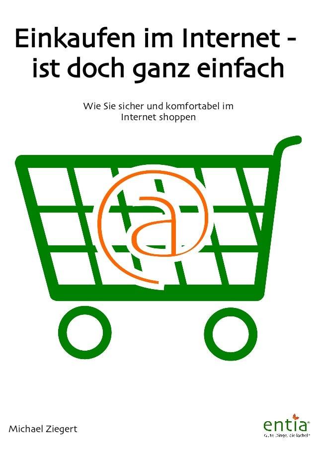 Wie Sie sicher und komfortabel im Internet shoppen  Michael Ziegert  Einkaufen im Internet -  ist doch ganz einfach