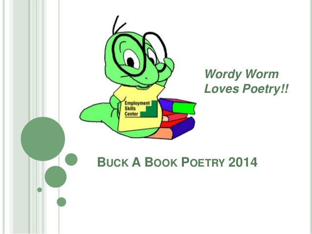 Wordy Worm Loves Poetry!!  BUCK A BOOK POETRY 2014