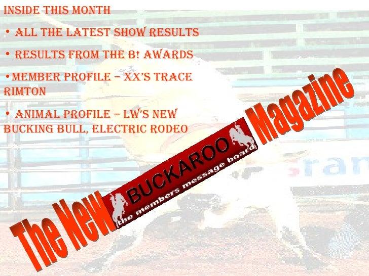 The New  Magazine <ul><li>Inside this month </li></ul><ul><li>All the latest show results </li></ul><ul><li>Results from t...