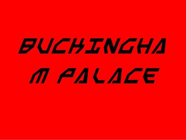 Buckingha m Palace