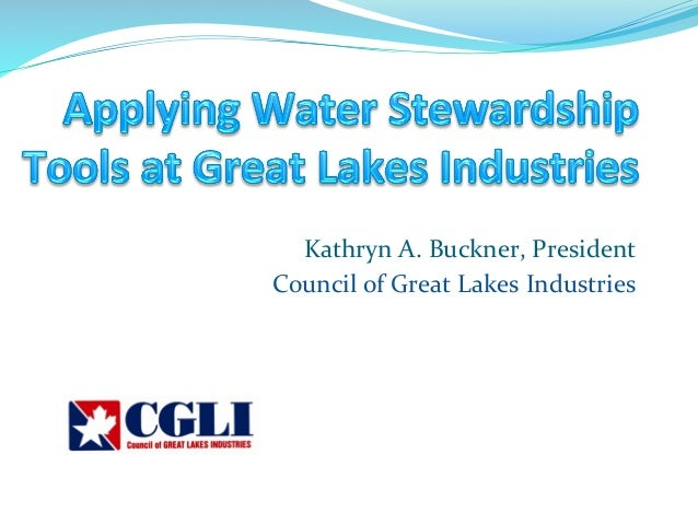 Kathryn  A.  Buckner,  President   Council  of  Great  Lakes  Industries