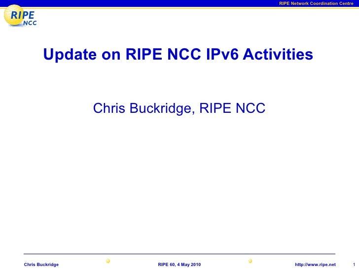 Update on RIPE NCC IPv6 Activities