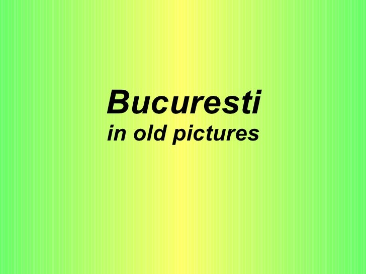 Bucuresti in old pictures