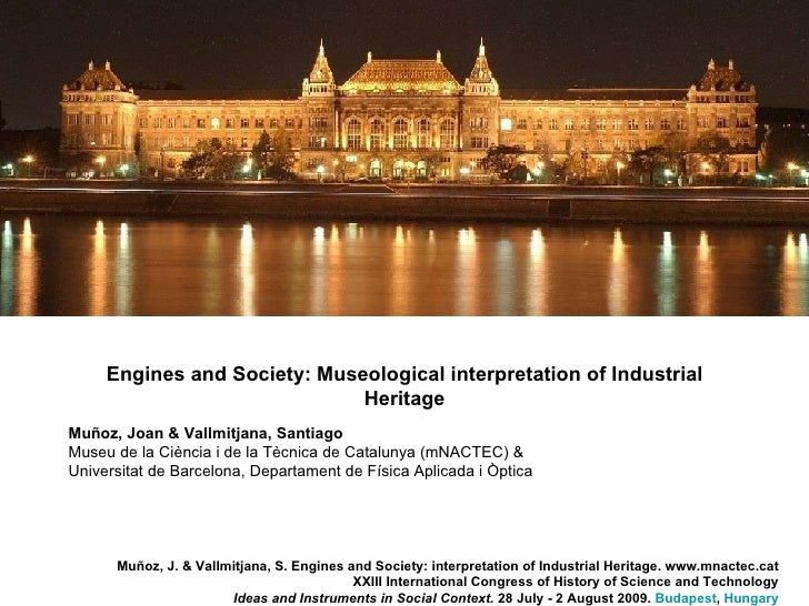 Engines and Society: Museological interpretation of Industrial Heritage Muñoz, J. & Vallmitjana, S. Engines and Society: i...