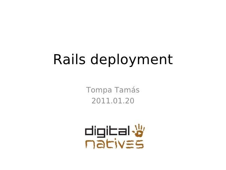 Rails deployment    Tompa Tamás     2011.01.20