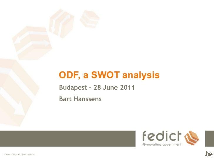 ODF, a SWOT analysis Budapest – 28 June 2011  Bart Hanssens