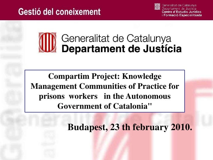 Compartim Project: Knowledge Management Communities of Practice for prisons  workers   in the Autonomous Government of Catalonia