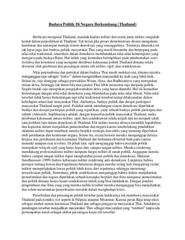 Budaya Politik Di Negara Berkembang (Thailand) Berbicara mengenai Thailand, masalah kudeta militer dan rezim junta militer...