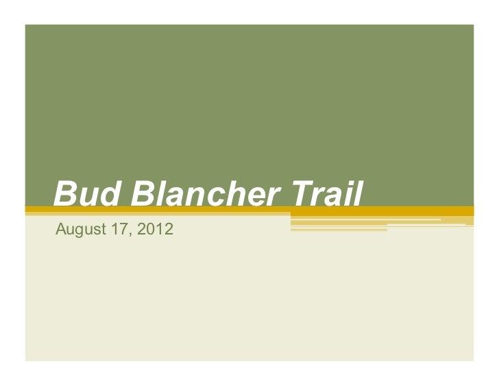 Bud Blancher TrailAugust 17, 2012