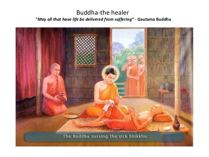 "Buddha-the healer""May all that have life be delivered from suffering"" - Gautama Buddha"