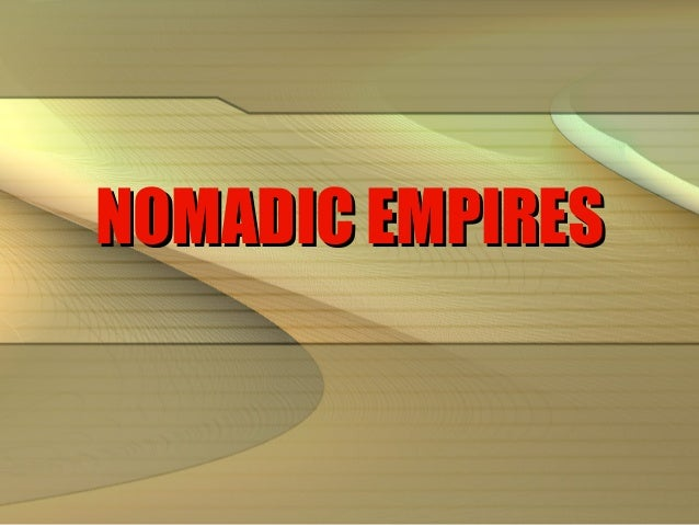 NOMADIC EMPIRES
