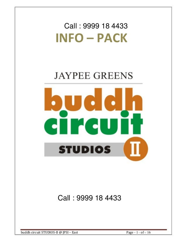 buddh circuit STUDIOS-II @ JPSI – East Page - 1 - of – 16INFO – PACKCall : 9999 18 4433Call : 9999 18 4433
