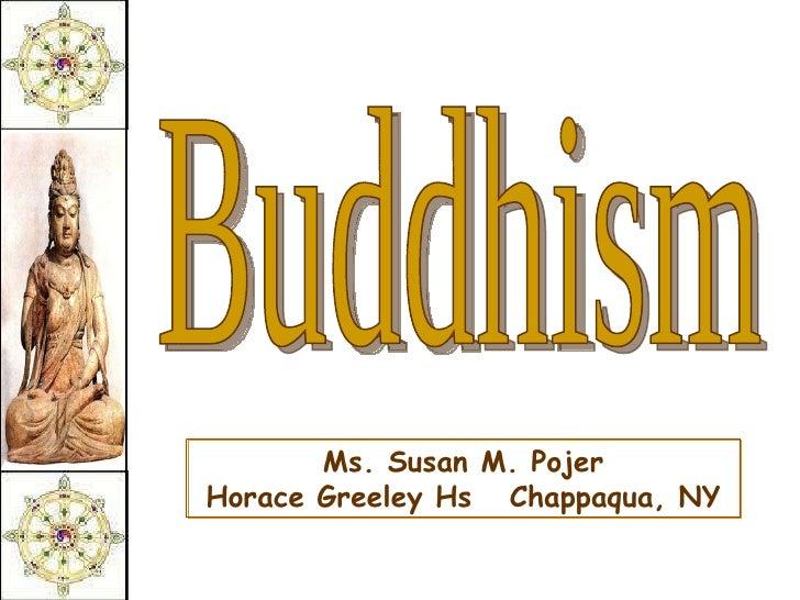 Buddhism Ms. Susan M. Pojer Horace Greeley Hs  Chappaqua, NY