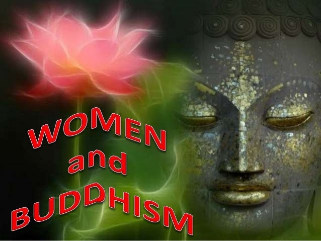 OUTLINE • General view about Buddhism • Women and Buddhism • Experience of women today in the religion