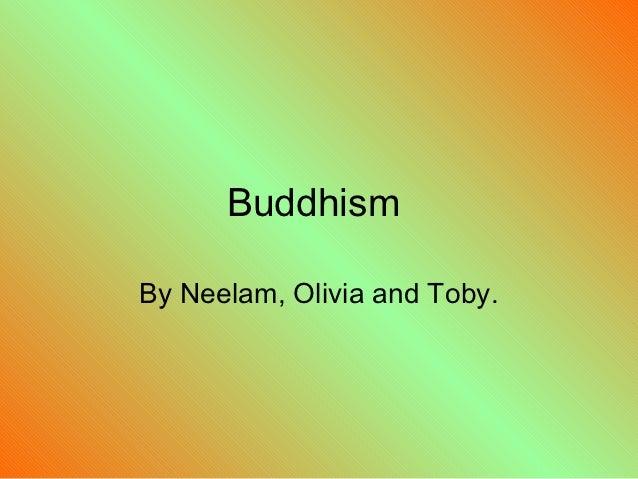 BuddhismBy Neelam, Olivia and Toby.