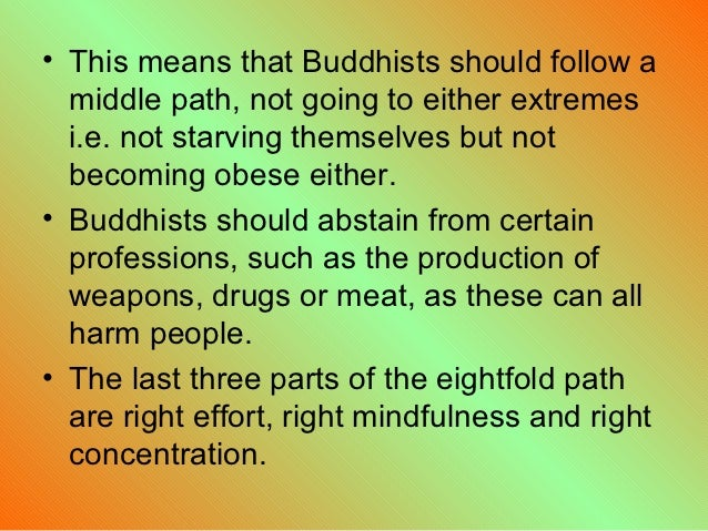 buddhism the middle way and the Introduction generally speaking, buddhism teaches that unhappiness is  related to desire, and we can overcome desire to be happier.