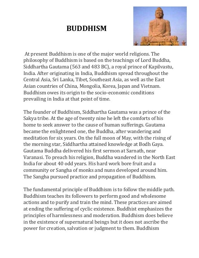 BUDDHISM At present Buddhism is one of the major world religions. Thephilosophy of Buddhism is based on the teachings of L...