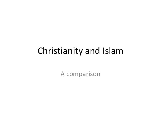 Christianity and Islam A comparison