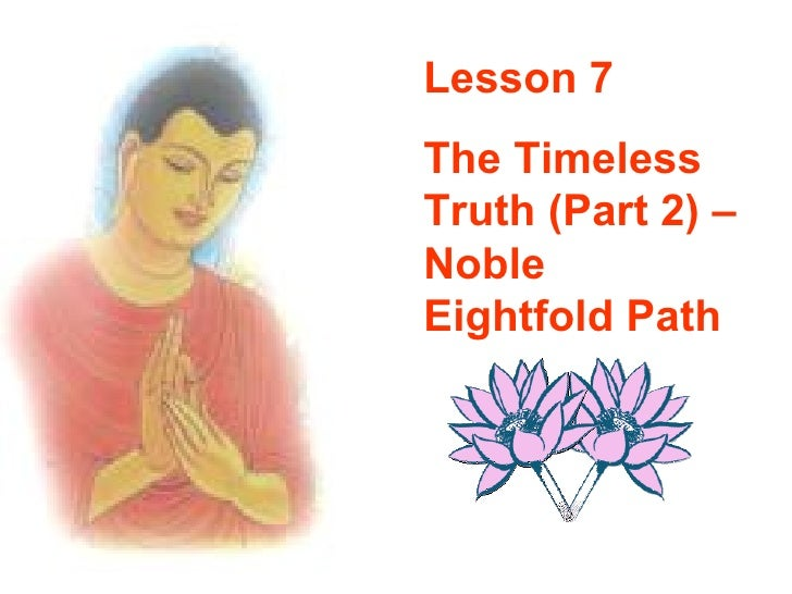 Lesson 7 The Timeless Truth (Part 2) – Noble Eightfold Path