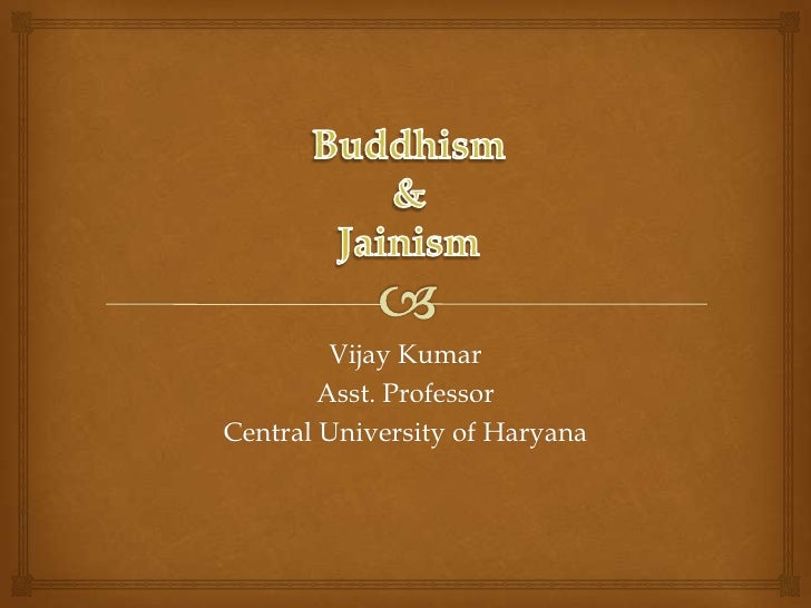 comparison between buddhism and jainism 2015-09-21 mahavira was born a little before the buddha while the buddha was the founder of buddhism, mahavira did not found jainism he is the 24th great teacher.