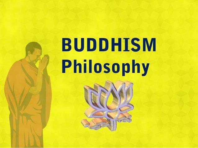 BUDDHISM Philosophy