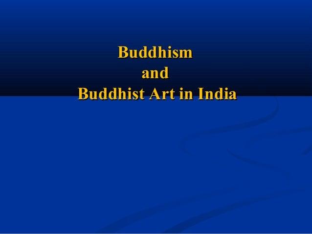 Buddhism and Buddhist Art in India