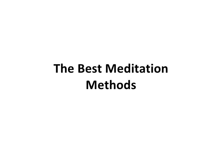 The Best Meditation Methods