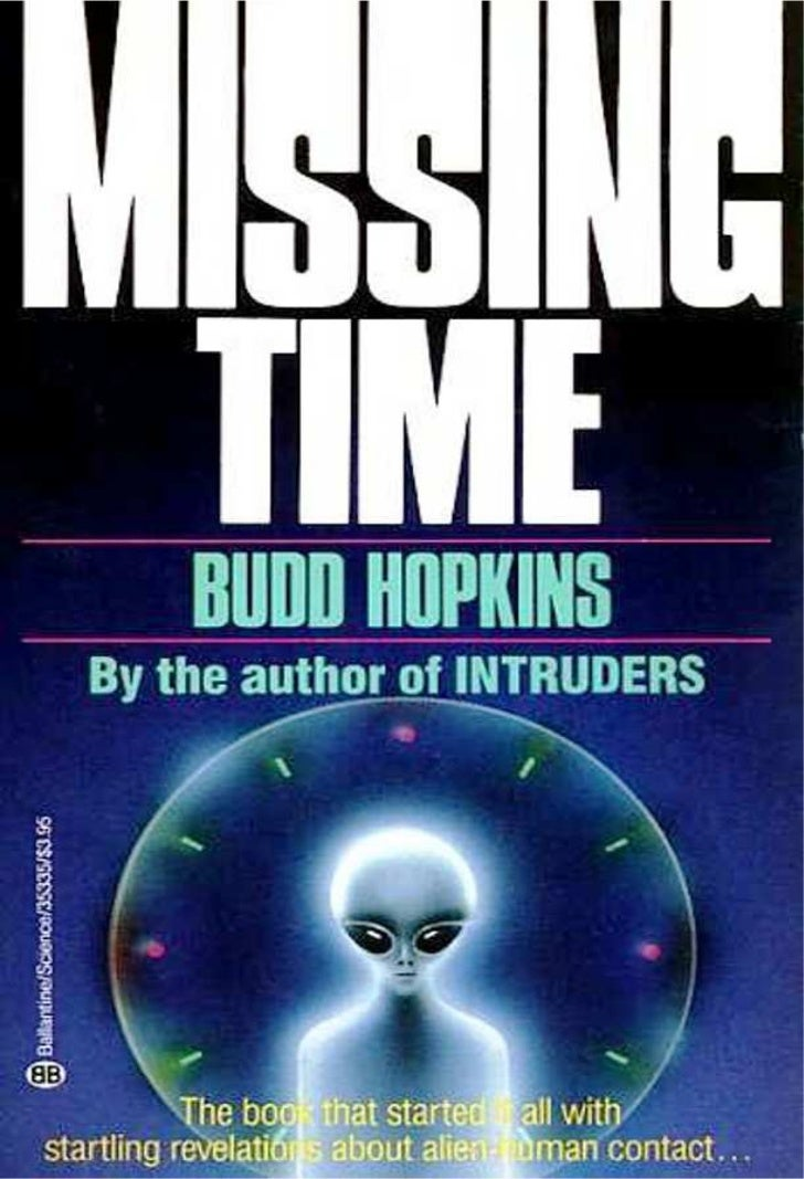 MISSING TIME A Documented Study of UFO Abductions by Budd Hopkins    With an Afterword by   Aphrodite Clamar, Ph.D.    Ric...