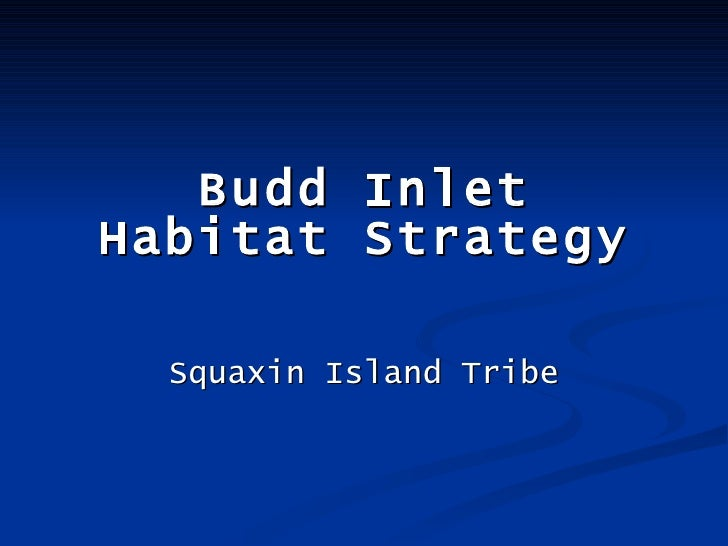 Budd Inlet Habitat Strategy Squaxin Island Tribe