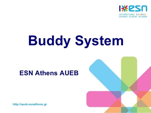 Buddy System    ESN Athens AUEBhttp://aueb.esnathens.gr