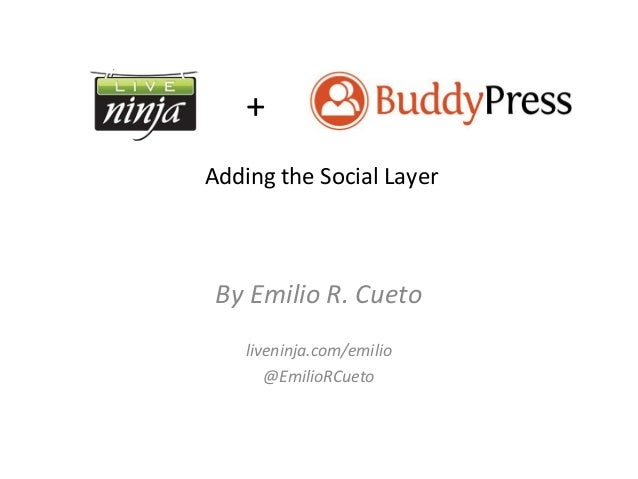 +Adding the Social Layer By Emilio R. Cueto    liveninja.com/emilio       @EmilioRCueto