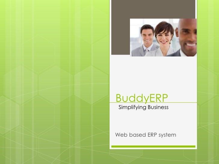 BuddyERP<br />Simplifying Business<br />Web based ERP system<br />