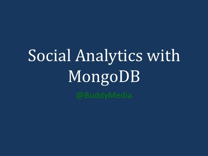 Social Analytics with MongoDB<br />@BuddyMedia<br />