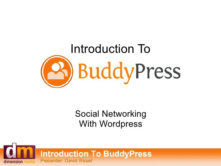 Introduction To Buddypress: Social Networking With Wordpress