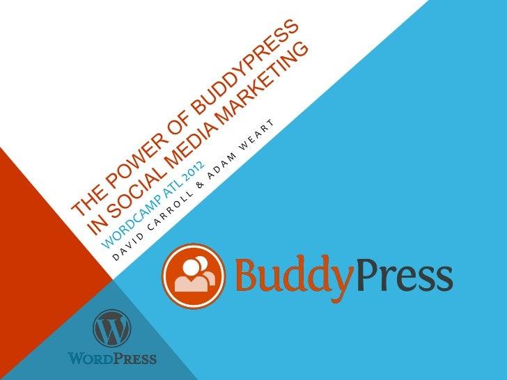 The Power of BuddyPress in Social Media Marketing