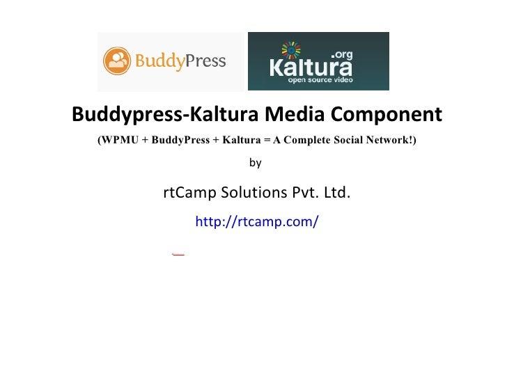 Buddypress-Kaltura Media Component (WPMU + BuddyPress + Kaltura = A Complete Social Network!) by  rtCamp Solutions Pvt. Lt...