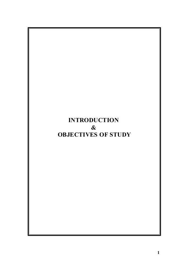 INTRODUCTION        &OBJECTIVES OF STUDY                      1