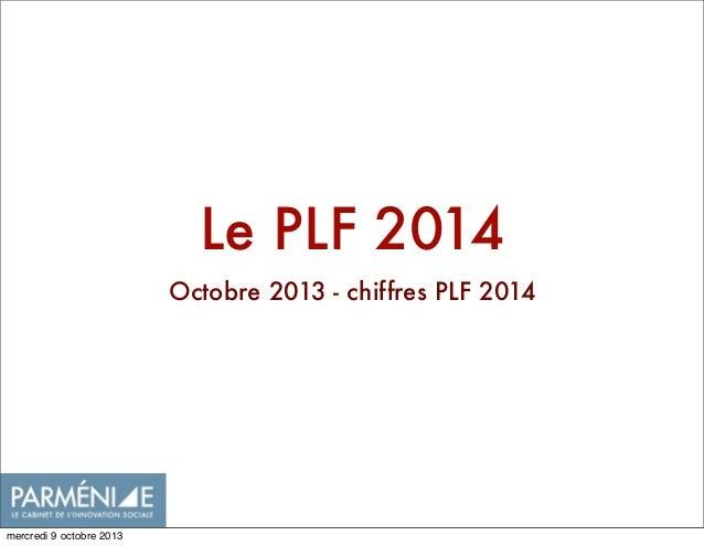Le PLF 2014 Octobre 2013 - chiffres PLF 2014 mercredi 9 octobre 2013