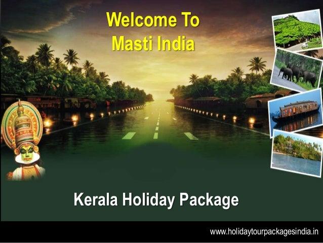 Welcome To Masti India Kerala Holiday Package www.holidaytourpackagesindia.in