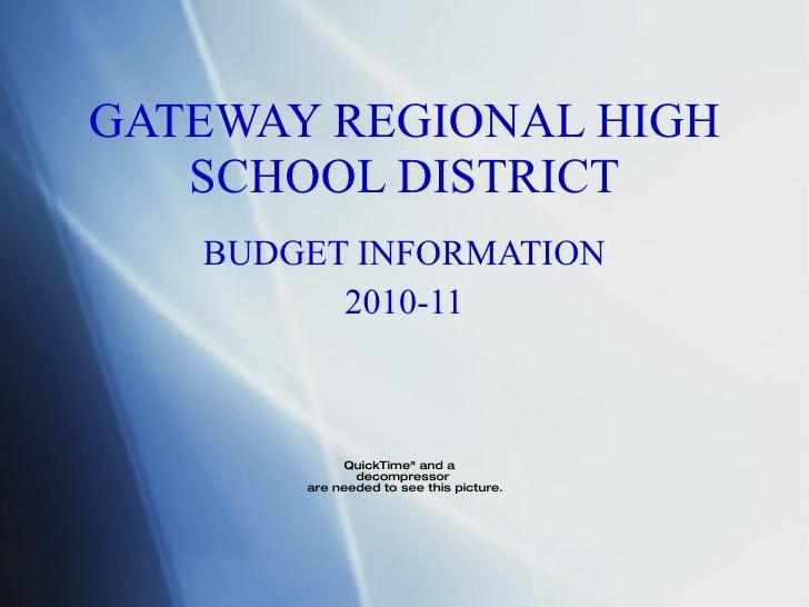 GATEWAY REGIONAL HIGH SCHOOL DISTRICT BUDGET INFORMATION 2010-11