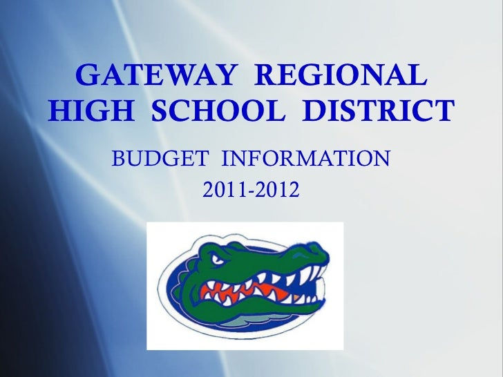 GATEWAY  REGIONAL HIGH  SCHOOL  DISTRICT BUDGET  INFORMATION 2011-2012