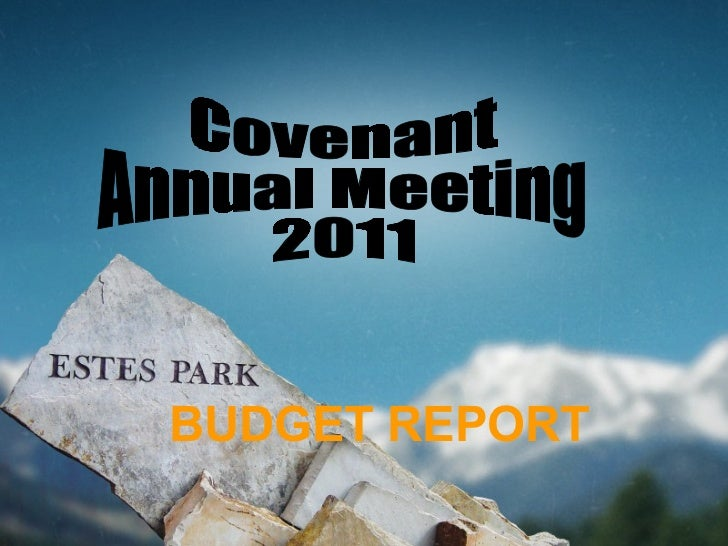 Covenant  Annual Meeting 2011 BUDGET REPORT