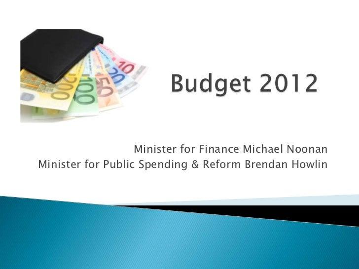 Minister for Finance Michael NoonanMinister for Public Spending & Reform Brendan Howlin