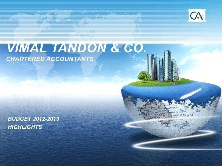 VIMAL TANDON & CO.CHARTERED ACCOUNTANTSBUDGET 2012-2013HIGHLIGHTS