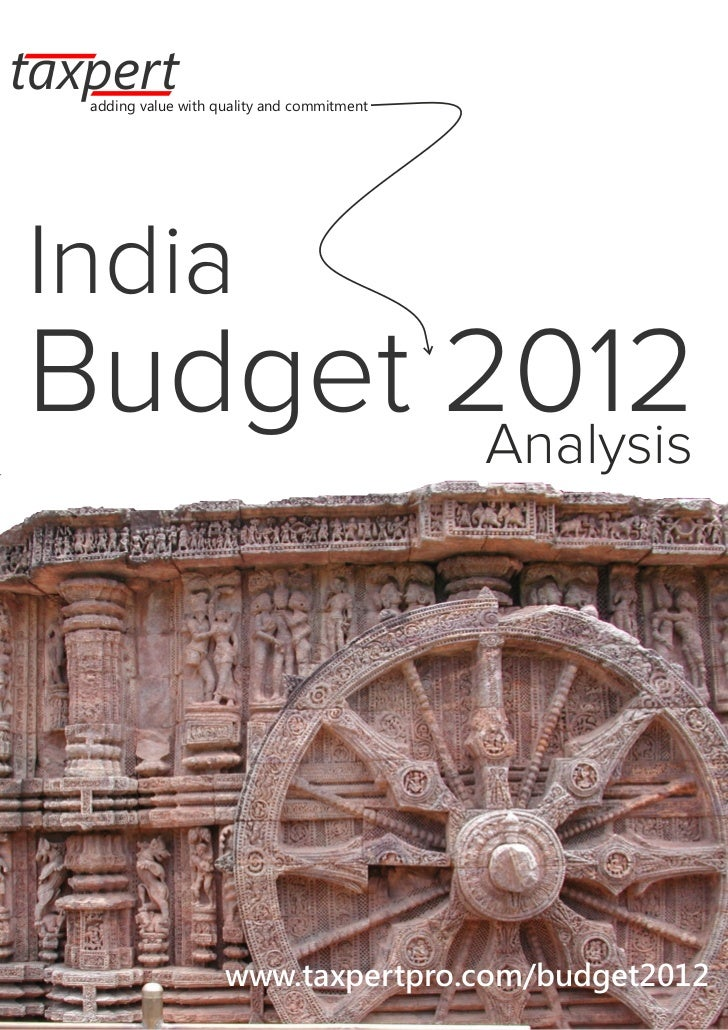 adding value with quality and commitmentIndiaBudget 2012        Analysis                                 www.taxpertpro.co...