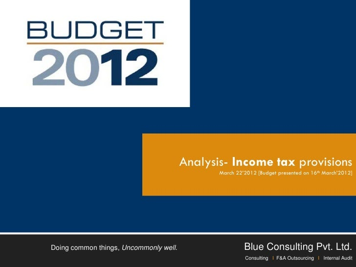 Analysis- Income tax provisions                                               March 22'2012 [Budget presented on 16th Marc...